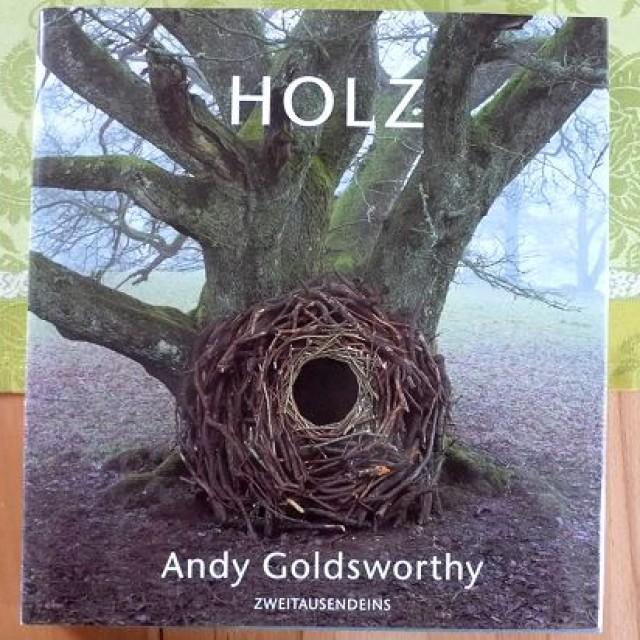 Holz! Buch von Andy-Goldsworthy, Gartenkunst und Gartengestaltung